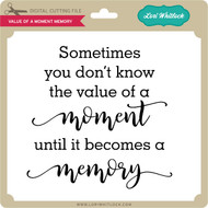 Value Of A Moment Memory
