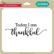 Today I Am Thankful 2
