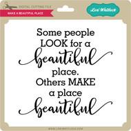 Make a Beautiful Place