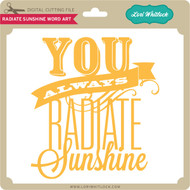 Radiate Sunshine Word Art