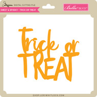 Sweet & Spooky - Trick or Treat