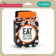 Mason Jar Box Eat At Own Risk