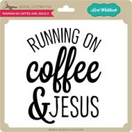 Running on Coffee and Jesus 2