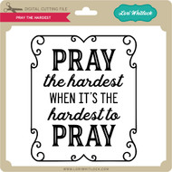 Pray the Hardest