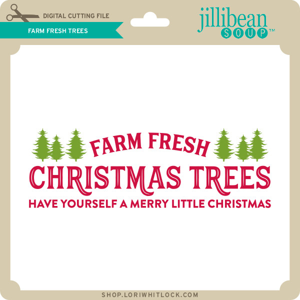 Farm Fresh Christmas Trees Svg.Farm Fresh Trees