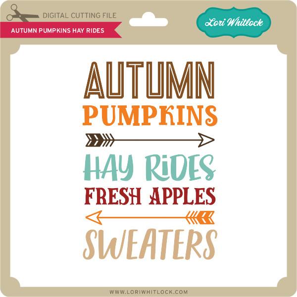 Autumn Pumpkins Hay Rides Lori Whitlock S Svg Shop