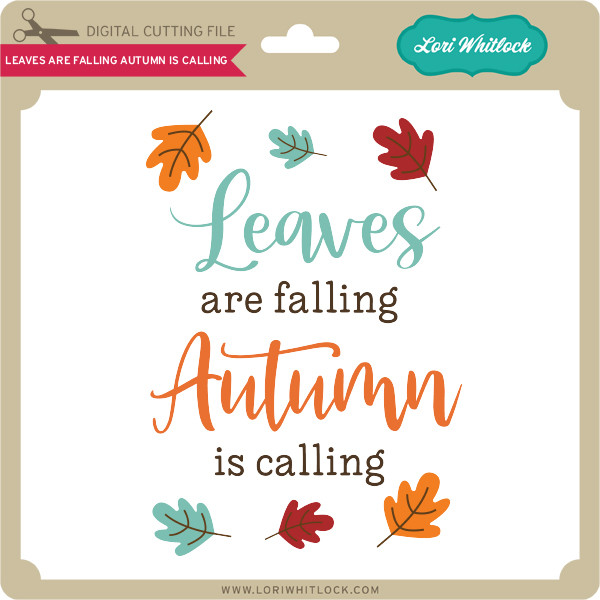25+ Leaves Are Falling Autumn Is Calling – Svg File DXF