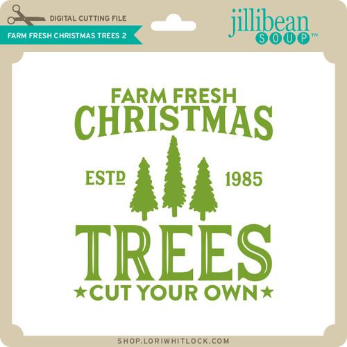 Farm Fresh Christmas Trees.Farm Fresh Christmas Trees 2