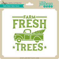 Farm Fresh Trees Truck