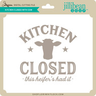 Kitchen Closed with Cow