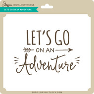 Let's Go On An Adventure