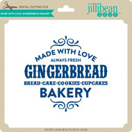 Made With Love Gingerbread Bakery