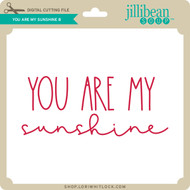 You are My Sunshine 8