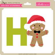 Santa Squad Ho Gingerbread