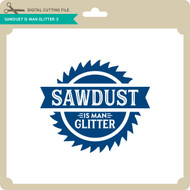 Sawdust is Man Glitter 3