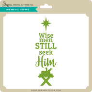 Wise Men Still Seek Him 4