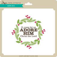 Adore Him 2