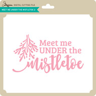 Meet Me Under the Mistletoe 2
