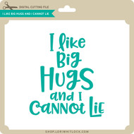 I Like Big Hugs and I Cannot Lie