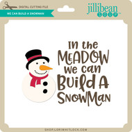 We Can Build a Snowman