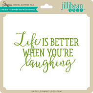 Life is Better When You're Laughing 2