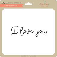 I Love You Word Art 3