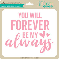 You Will Forever Be My Always 2