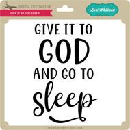 Give It To God Sleep