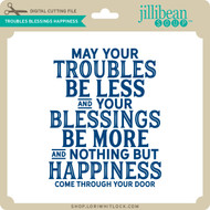 Troubles Blessings Happiness