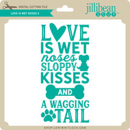 Love is Wet Noses 2