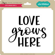Love Grows Here 3