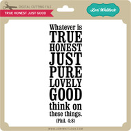 True Honest Just Good