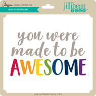 Made to Be Awesome