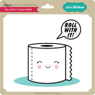 Roll With It Toilet Paper