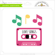 Love Notes - Cassette Notes