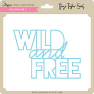 Wild and Free 2