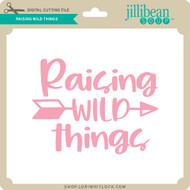 Raising Wild Things