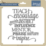 Teach Encourage Inspire