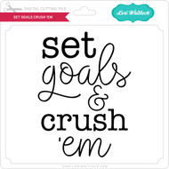 Set Goals Crush 'Em