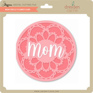 Mom Circle Flower Card
