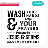 Wash Hands Say Prayers Jesus Germs