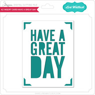 A2 Insert Card Have a Great Day