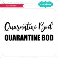 Quarantine Bod