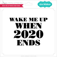 Wake Me Up When 2020 Ends
