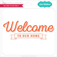 Welcome to Our Home 4