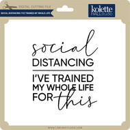 Social Distancing I've Trained My Whole Life