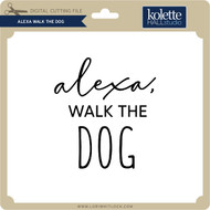 Alexa Walk the Dog