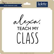 Alexa Teach My Class