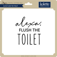 Alexa Flush the Toilet