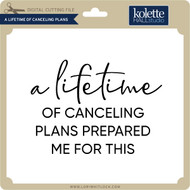 A Lifetime of Canceling Plans